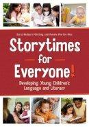 Saroj Nadkarni Ghoting, Pamela Martin-Díaz - Storytimes for Everyone!: Developing Young Children's Language & Literacy - 9780838911693 - V9780838911693