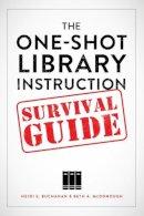 Heidi E. Buchanan, Beth A. McDonough - The One-Shot Library Instruction Survival Guide - 9780838912157 - V9780838912157