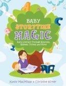 Kathy MacMillan, Christine Kirker - Baby Storytime Magic - 9780838912164 - V9780838912164