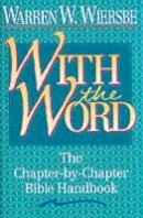 Wiersbe, Warren W. - With the Word: The Chapter-by-Chapter Bible Handbook - 9780840792136 - V9780840792136