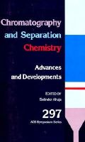 - Chromatography and Separation Chemistry: Advances and Developments (ACS Symposium Series) - 9780841209534 - V9780841209534