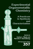 - Experimental Organometallic Chemistry: A Practicum in Synthesis and Characterization (ACS Symposium Series 357) - 9780841214385 - V9780841214385