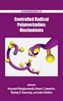 - Controlled Radical Polymerization: Mechanisms (ACS Symposium Series) - 9780841230484 - V9780841230484