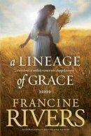 Rivers, Francine - Lineage of Grace - 9780842356329 - V9780842356329