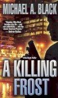 Black, Michael A. - A Killing Frost - 9780843959857 - KRF0033340