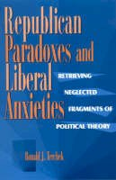 Terchek, Ronald J. - Republican Paradoxes and Liberal Anxieties: Retrieving Neglected Fragments of Political Theory - 9780847683741 - V9780847683741
