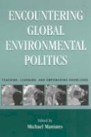 - Encountering Global Environmental Politics: Teaching, Learning and Empowering Knowledge - 9780847695416 - V9780847695416
