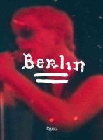 Reed, Lou - Berlin: A Performance by Lou Reed Directed by Julian Schnabel - 9780847832125 - V9780847832125