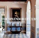 Connors, Michael; Winebrenner, Brent - The Splendor of Cuba - 9780847835676 - V9780847835676