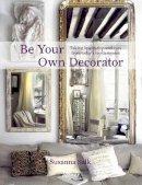 Salk, Susanna - Be Your Own Decorator - 9780847838448 - V9780847838448