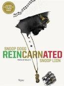Snoop Lion; Willie T. - Snoop Dogg Reincarnated - 9780847841776 - V9780847841776