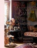 Ficaro, Kim, Nickey, Todd, Rus, Mayer, Flicker, Sarah Sophie - The Inspired Home: Nests of Creatives - 9780847842438 - V9780847842438