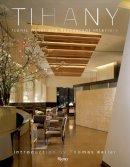 Tihany, Adam D. - Tihany: Iconic Hotel and Restaurant Interiors - 9780847842506 - V9780847842506