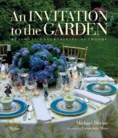 DeVine, Michael - An Invitation to the Garden: Seasonal Entertaining Outdoors - 9780847842513 - V9780847842513