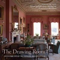 Musson, Jeremy - The Drawing Room: English Country House Decoration - 9780847843336 - V9780847843336