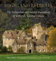 Miers, Mary - Highland Retreats: The Architecture and Interiors of Scotland's Romantic North - 9780847844760 - V9780847844760