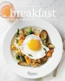 Weld, George, Hanczor, Evan - Breakfast: Recipes to Wake Up For - 9780847844838 - V9780847844838