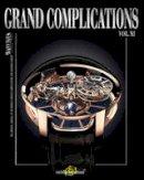 Tourbillon International - Grand Complications Vol. XI: Special Astronical Watch Edition - 9780847845552 - V9780847845552