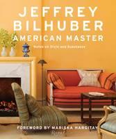 Costello, Sara Ruffin - Jeffrey Bilhuber: American Master - 9780847845965 - V9780847845965