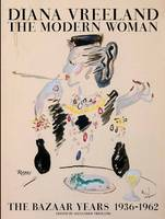 - Diana Vreeland: The Modern Woman: The Bazaar Years, 1936-1962 - 9780847846085 - V9780847846085