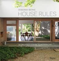 Berke, Deborah - House Rules: An Architect's Guide to Modern Life - 9780847848218 - V9780847848218