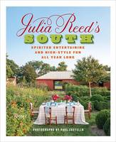 Reed, Julia - Julia Reed's South: Spirited Entertaining and High-Style Fun All Year Long - 9780847848287 - V9780847848287
