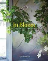 Ngo, Ngoc Minh - In Bloom: Creating and Living With Flowers - 9780847848508 - V9780847848508