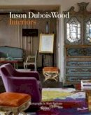 Wood, Inson - Inson Dubois Wood: Interiors - 9780847848737 - V9780847848737
