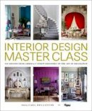 - Interior Design Master Class: 100 Lessons from America's Finest Designers on the Art of Decoration - 9780847848904 - V9780847848904