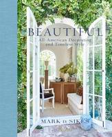 Sikes, Mark D. - Beautiful: All-American Decorating and Timeless Style - 9780847848928 - V9780847848928