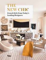 Kalt, Marie, Editors of Architectural Digest France - The New Chic: French Style From Today's Leading Interior Designers - 9780847858231 - V9780847858231