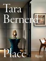 Bernerd, Tara, Fiell, Charlotte, Fiell, Peter - Tara Bernerd: Place - 9780847858613 - V9780847858613