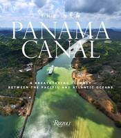 Britton, Rosa Maria - The New Panama Canal: A Journey Between Two Oceans - 9780847859641 - V9780847859641