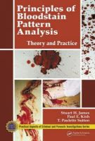 James, Stuart H., Kish, Paul E., Sutton, T. Paulette - Principles of Bloodstain Pattern Analysis: Theory and Practice (Practical Aspects of Criminal & Forensic Investigations) - 9780849320149 - V9780849320149