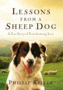 Keller, Phillip - Lessons from a Sheep Dog - 9780849917653 - V9780849917653
