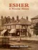Mitchell,Anthony - Esher: A Pictorial History (Pictorial History Series) - 9780850339611 - V9780850339611