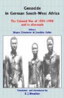 Zimmerer, Jurgen; Zeller, Joachim - Genocide in German South-West Africa - 9780850365740 - V9780850365740