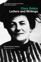 - Clara Zetkin: Letters and Writings (Revolutionary History) - 9780850367201 - V9780850367201