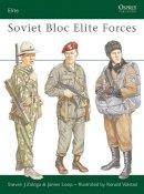 Zaloga, Steven J.; Loop, James - Soviet Bloc Elite Forces - 9780850456318 - V9780850456318