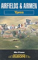O'Connor, Mike - Airfields and Airmen of Ypres - 9780850527537 - V9780850527537