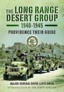 Owen, David Lloyd - The Long Range Desert Group 1940-1945: Providence Their Guide - 9780850528060 - V9780850528060