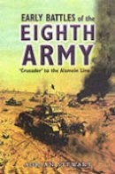 Stewart, Adrian - The Early Battles of the Eighth Army - 9780850528510 - V9780850528510