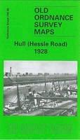 Credland, Arthur G. - Hull (Hessle Road) 1928: Yorkshire Sheet 240.06 (Old O.S. Maps of Yorkshire) - 9780850541137 - V9780850541137