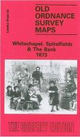 Godfrey, Alan - Whitechapel, Spitalfields and the Bank 1873: London Sheet 063.1 (Old Ordnance Survey Maps of London) - 9780850541601 - V9780850541601