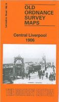 Parrott, Kay - Central Liverpool 1906: Lancashire Sheet 106.14 (Old O.S. Maps of Lancashire) - 9780850542264 - V9780850542264