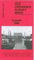 Evetts, Naomi - Toxteth 1906: Lancashire Sheet 113.02 (Old O.S. Maps of Lancashire) - 9780850542349 - V9780850542349