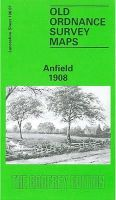 Evetts, Naomi - Anfield 1908: Lancashire Sheet 106.07 (Old O.S. Maps of Lancashire) - 9780850546729 - V9780850546729