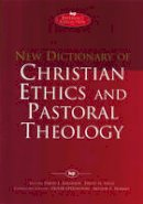 Atkinson, David; Field, D.H. - New Dictionary of Christian Ethics and Pastoral Theology - 9780851106502 - V9780851106502