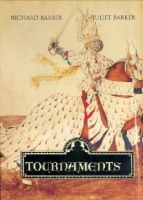 Barber, Richard, Barker, Juliet - Tournaments: Jousts, Chivalry and Pageants in the Middle Ages - 9780851157818 - V9780851157818