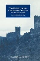 Sibly, W.A., Sibly, M.D. - The History of the Albigensian Crusade - 9780851158075 - V9780851158075